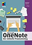 Microsoft OneNote: Der einfache Praxiseinstieg (mitp Anwendungen)