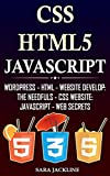 CSS, HTML5 & Javascript: WordPress - HTML - Website Develop: The Needfuls - CSS Website: JavaScript - Web Secrets (English Edition)