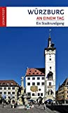 Würzburg an einem Tag: Ein Stadtrundgang