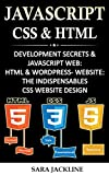 Javascript, CSS & HTML: Development Secrets & JavaScript Web: HTML & WordPress- Website: The Indispensables - CSS Website Design (English Edition)