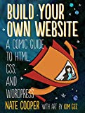 Build Your Own Website: A Comic Guide to HTML, CSS, and WordPress